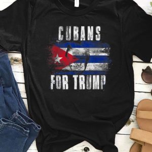 Awesome Cubans For Trump American And Cuba Patriotic shirt