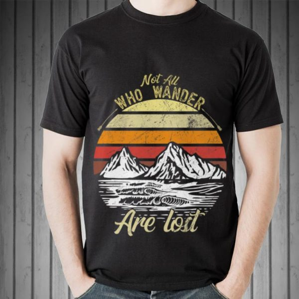 Awesome Not All Who Wander Are Lost Vintage shirt