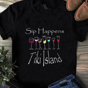 Awesome Sip Happens Tiki Island shirt
