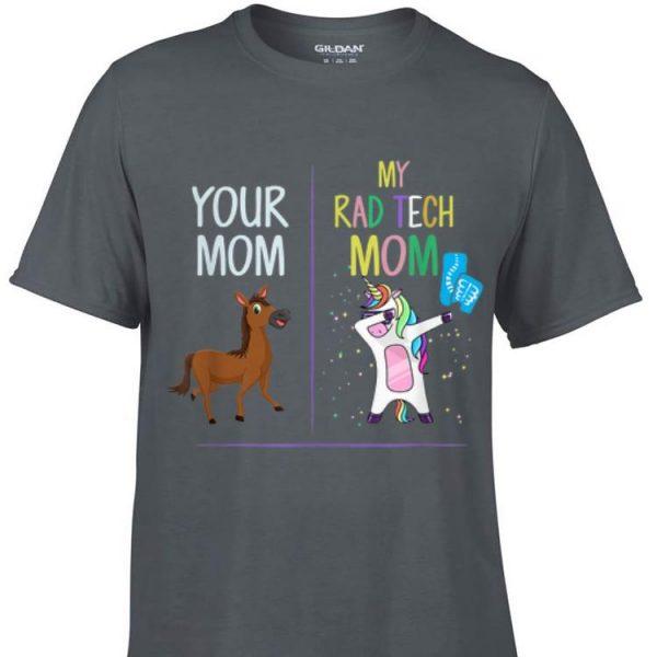 Awesome Your Mom My Rad Tech Mom Unicorn Dabbing shirt