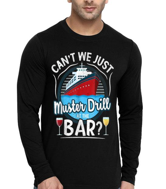 Cruise Ship Cant We Just Muster Drill At The Bar shirt