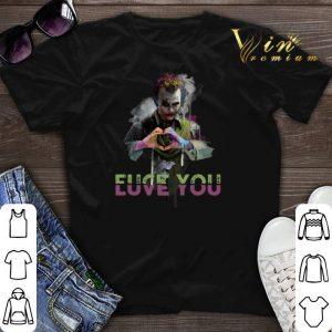 Fuck You Love You Joker shirt