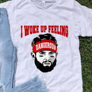 Hot I Woke Up Feeling Dangerous shirt