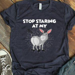 Hot Stop Staring At My Ass Donkey shirt
