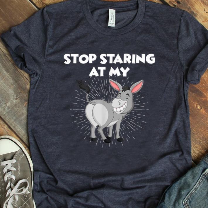 Hot Stop Staring At My Ass Donkey shirt 1 - Hot Stop Staring At My Ass Donkey shirt