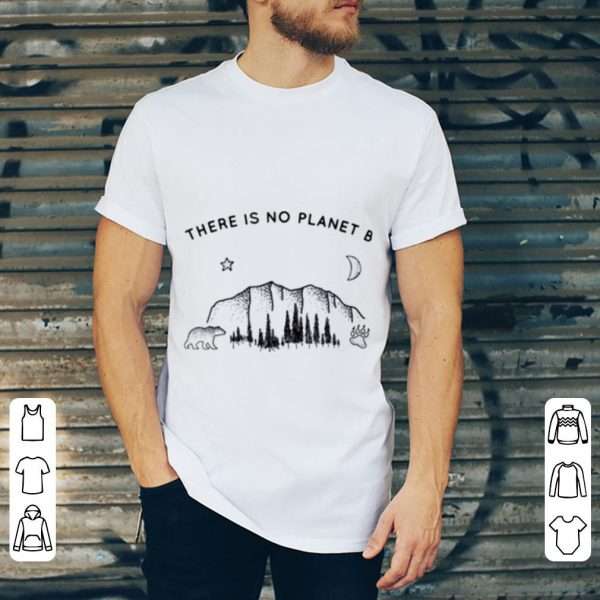 Hot There Is No Planet B Climate Change shirt