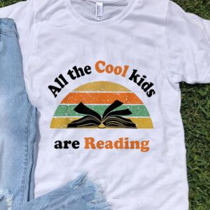 Nice All The Cool Kids Are Reading Vintage shirt