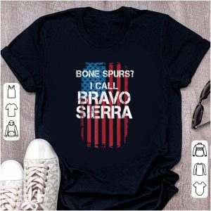 Nice Bone Spurs I Call Bravo Sierra American Flag shirt