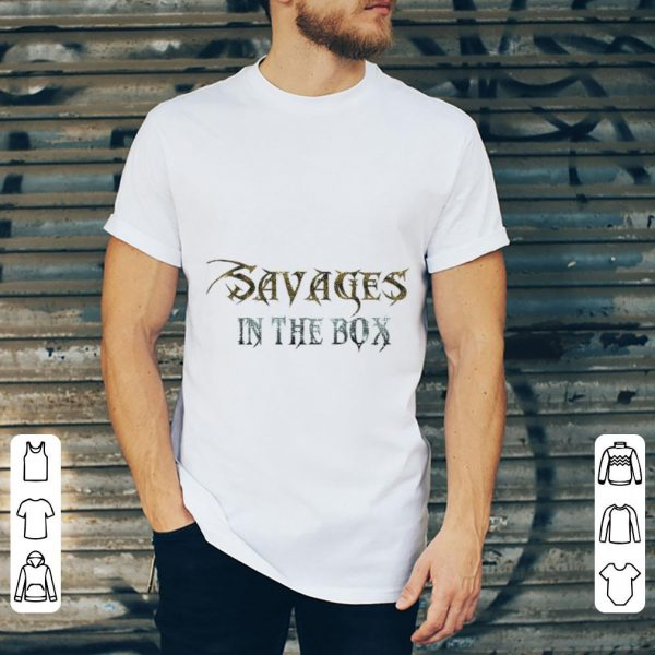 Nice Savages In The Box Metal Macabre Font shirt