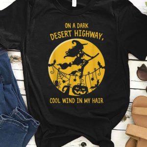 Nice Witch On A Dark Desert Highway Cool Wind In My Hair Halloween shirt