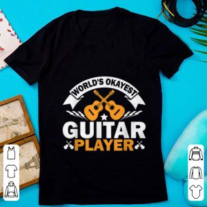Nice World's Okayest Guitar Player Acoustic Guitar shirt