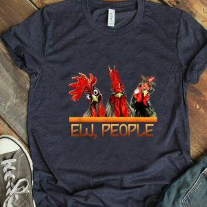 Nice ew people Three chicken shirt