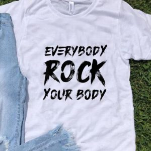 Official Everybody Rock Your Body shirt
