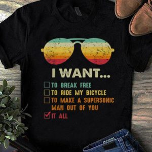 Official I Want It All Vintage Sunglass shirt