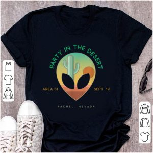Official Party In The Desert Area 51 Nevada shirt