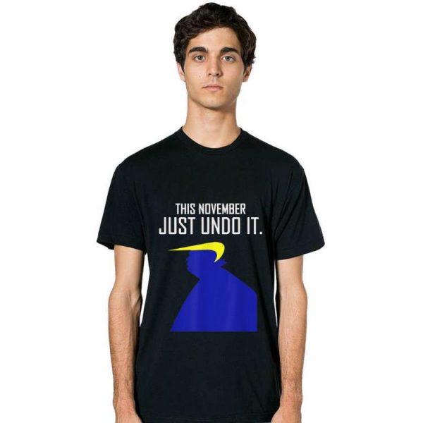 Official This November Just Undo It Trump shirt