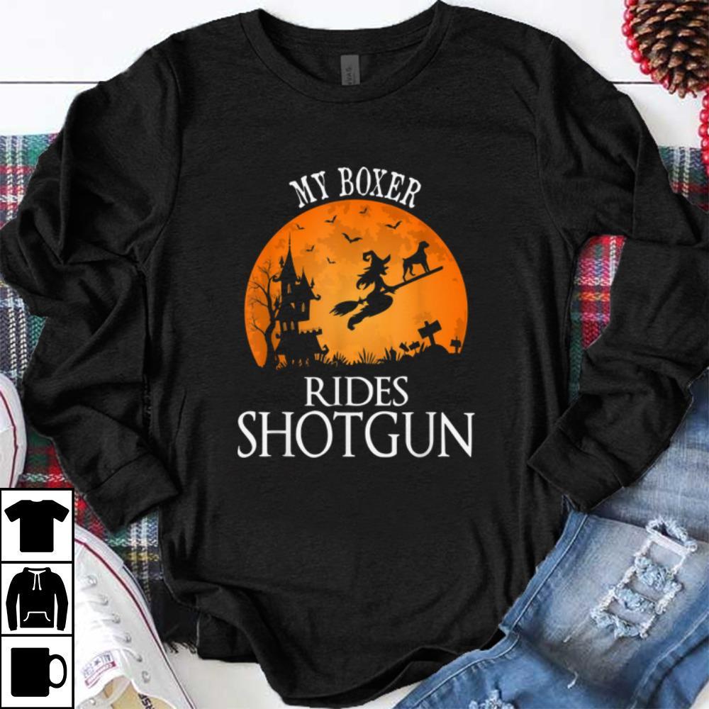 Original Boxer Rides Shotgun Dog Lover Halloween Party Gift shirt 1 - Original Boxer Rides Shotgun Dog Lover Halloween Party Gift shirt