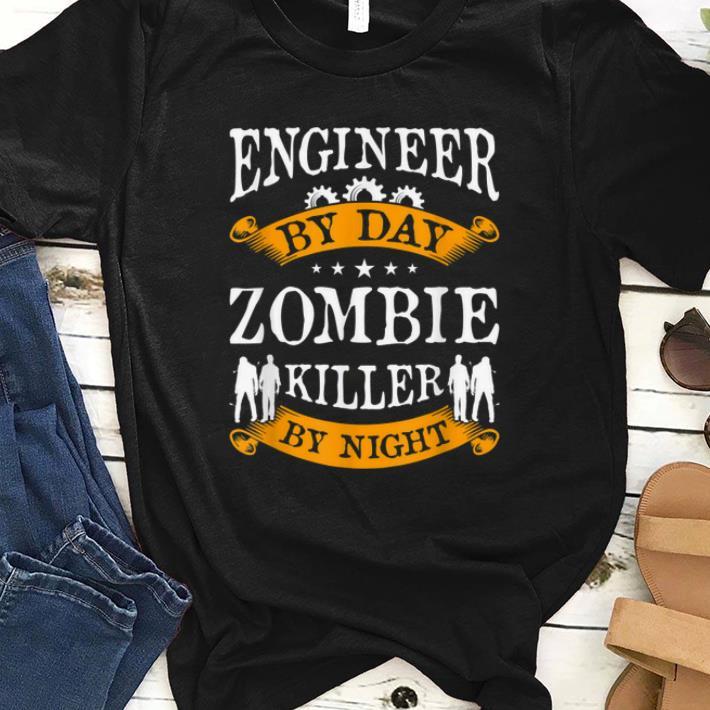Original Engineer By Day Zombie Killer By Night Halloween Party Gift shirt 1 - Original Engineer By Day Zombie Killer By Night Halloween Party Gift shirt