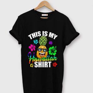 Original Hawaiian Pineapple This Is My Hawaiian shirt