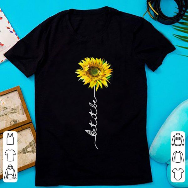 Original Let It Be Sunflower shirt