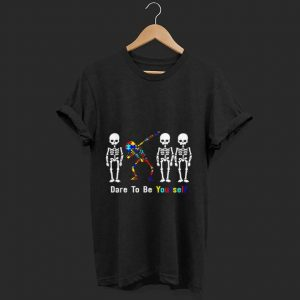 Premium Autism Awareness Skeleton Dabbing Dare To Be Yourself shirt