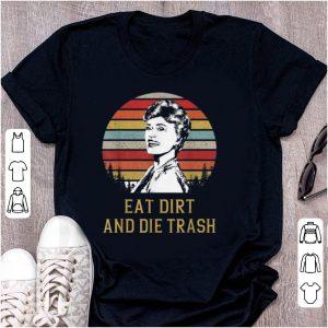 Premium Blanche Devereaux Eat Dirt and Die Trash Vintage shirt