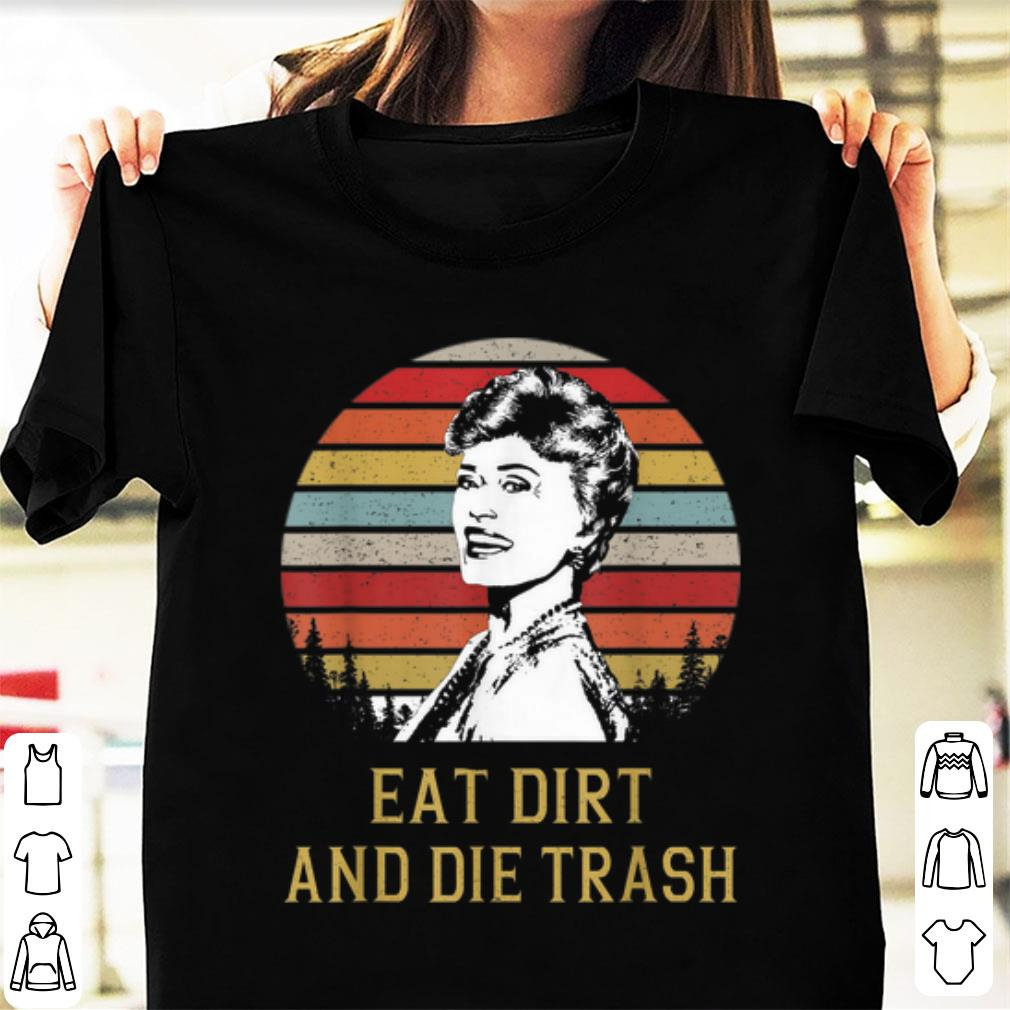 Premium Blanche Devereaux Eat Dirt and Die Trash Vintage shirt 1 2 - Premium Blanche Devereaux Eat Dirt and Die Trash Vintage shirt