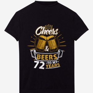 Premium Cheers And Beer To My 72 Years shirt