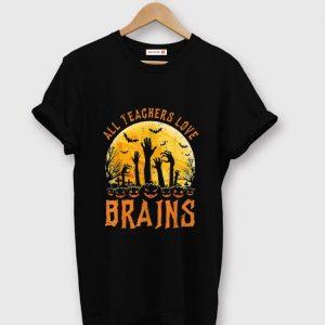 Premium Halloween All Teachers Love Brains Zombie School Gift shirt