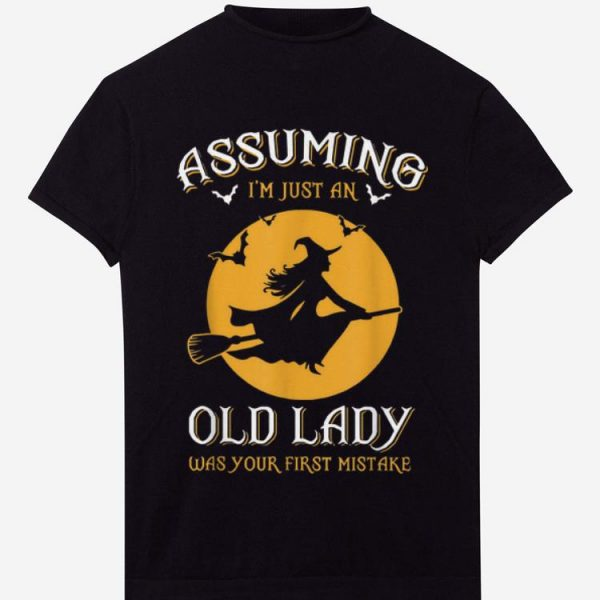 Premium Halloween Witch Assuming Im just an Old Lady Was Your First Mistake shirt