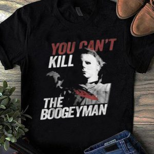 Premium Michael Myers You Can't Kill The Boogeyman Halloween shirt