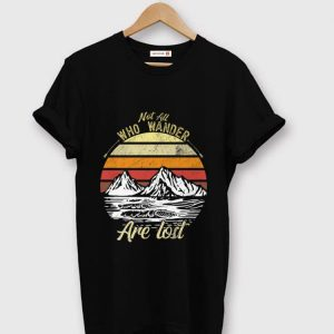 Premium Not All Who Wander Are Lost Vintage shirt