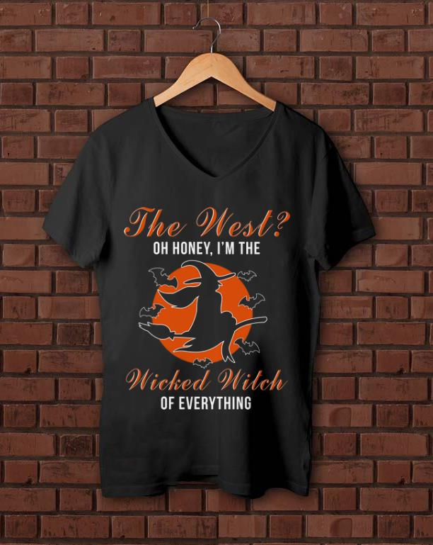 Premium The West Oh Honey I m The Wicked Witch Of Everything shirt 1 - Premium The West Oh Honey I'm The Wicked Witch Of Everything shirt