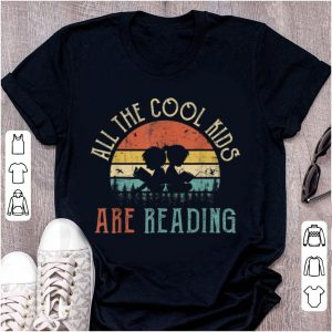 Pretty All The Cool Kids Are Reading Vintage shirt