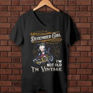 Pretty December Girl I'm Not Old I'm Vintage Betty Boop shirt