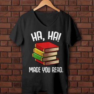 Pretty Ha Ha Made You Read shirt