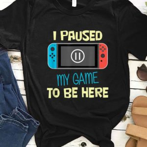 Pretty Nitando Switch I Paused My Game To Be Here shirt