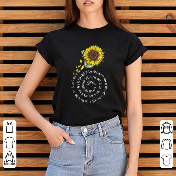 Pretty Whisper word of wisdom let it be Sunflower shirt