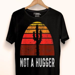 Retro Vintage Not A Hugger Cactus shirt