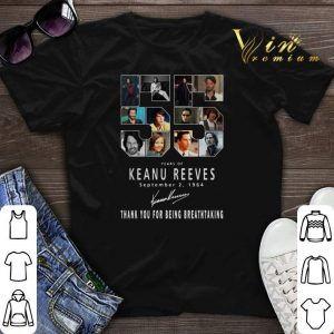 Signature 55 Years of Keanu Reeves september 2 1964 shirt