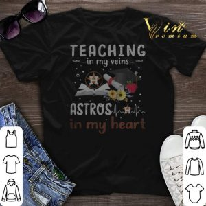 Teaching in my veins Houston Astros in my heart shirt sweater