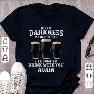 Top Beer Hello Darkness My Old Friend I've Come To Drink Again shirt