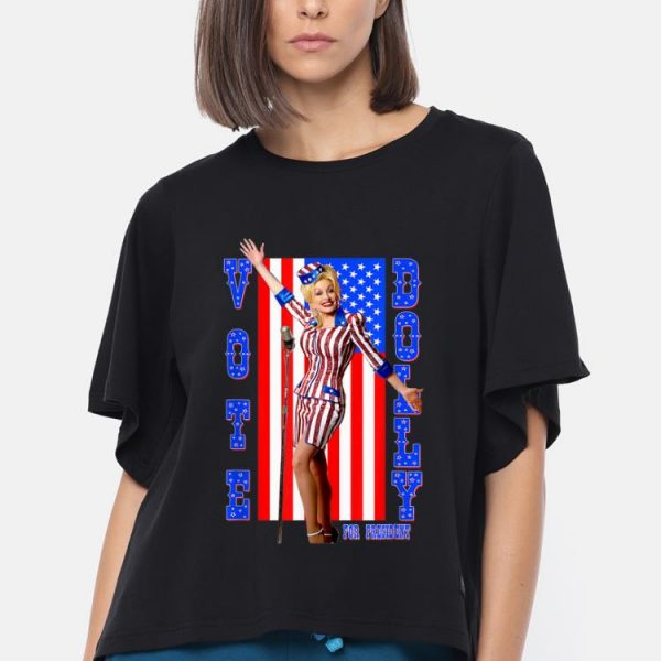 Top Dolly Parton For President American Flag shirt