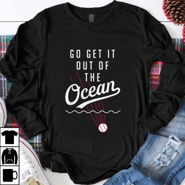 Top Go Get It Out Of The Ocean Baseball shirt