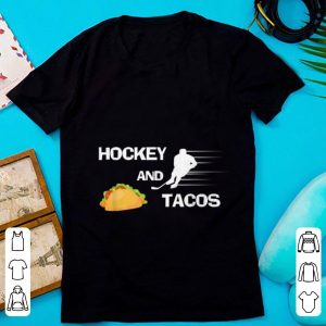 Top Hockey And tacos Sport shirt