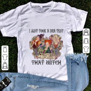 Top I Just Took A DNA Test Turns Out I'm 100% Witch Hocus Pocus shirt