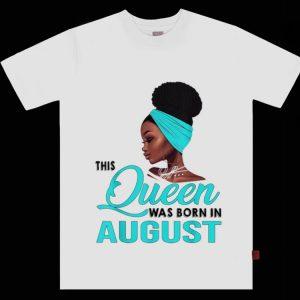 Top Queen Was Born In August Black Women shirt