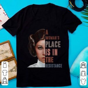 Top Star War Leia Organa A Woman's Place Is In The Resistance shirt