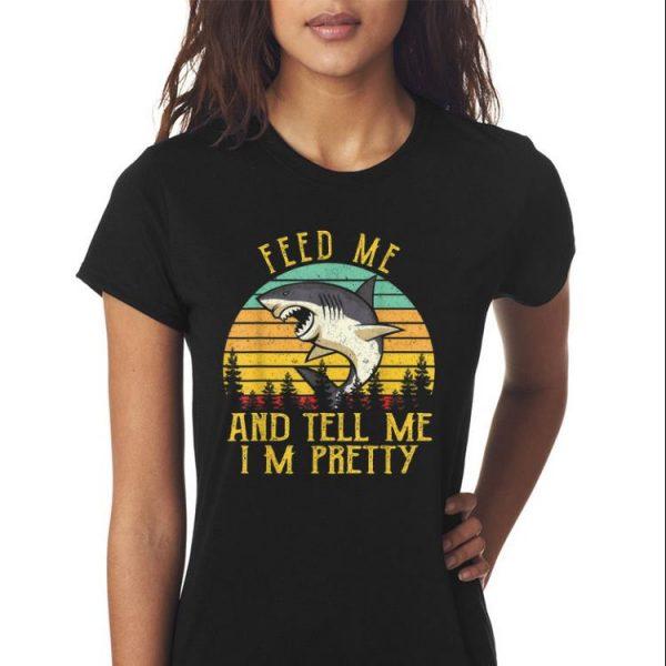 Vintage Shark Feed Me And Tell Me I'm Pretty shirt