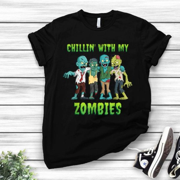 Chillin With My Zombies Halloween shirt